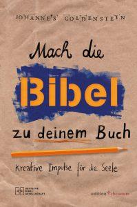"""""""Mach die Bibel zu Deinem Buch"""""""
